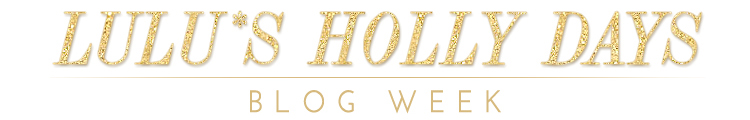 LuLus Holly Days Blog Week Header2