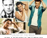 Crush of the Week: Channing Tatum!