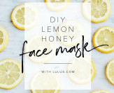 Get Pampered: DIY Lemon Honey Face Mask