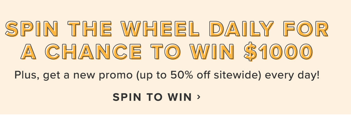 5bae311b3 ... Spin the wheel daily for a chance to win $1000 + get a new promo  everyday