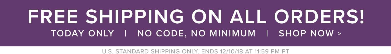 Free US Standard Shipping on All Orders! Ends 12/10/18 at 11:59PM