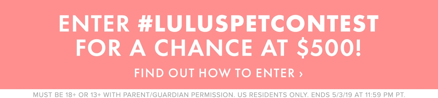 6605cfcfedc Enter  LulusPetContest for a chance at  500! Must be US resident and 18+