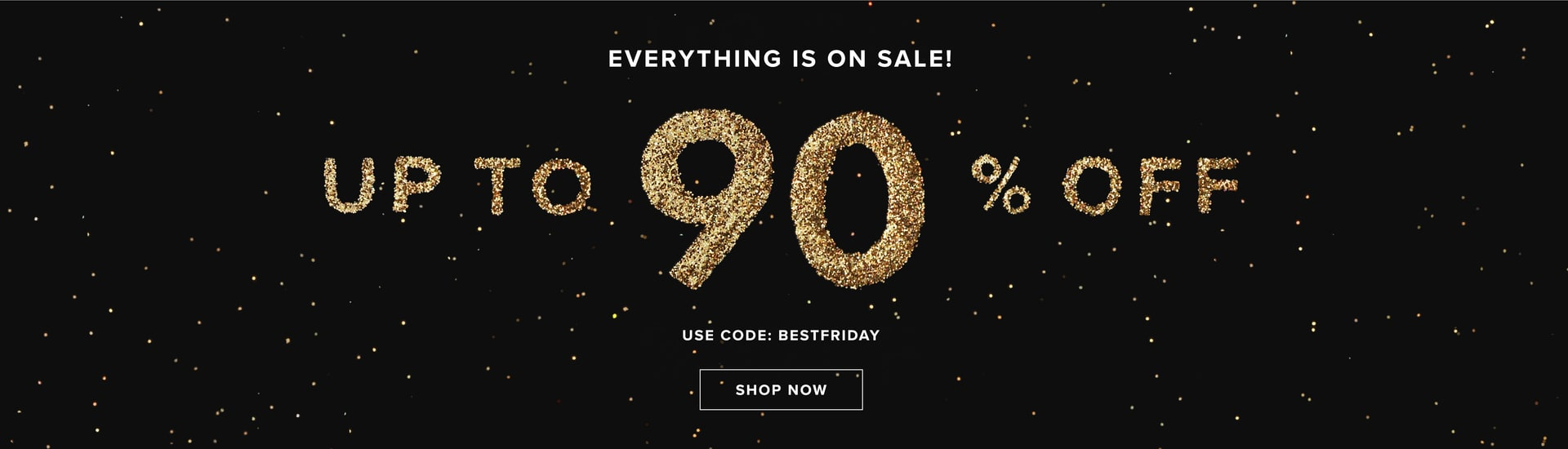 Black Friday continues! Save up to 90% off our Black Friday category.