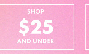 Shop $25 and Under at the Outlet Sale