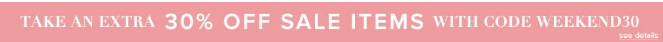 Extra 30% off Sale Items!!