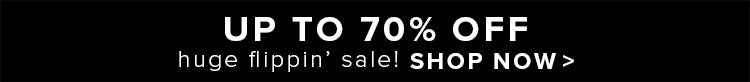 Huge Sale! Up to 70% Off!