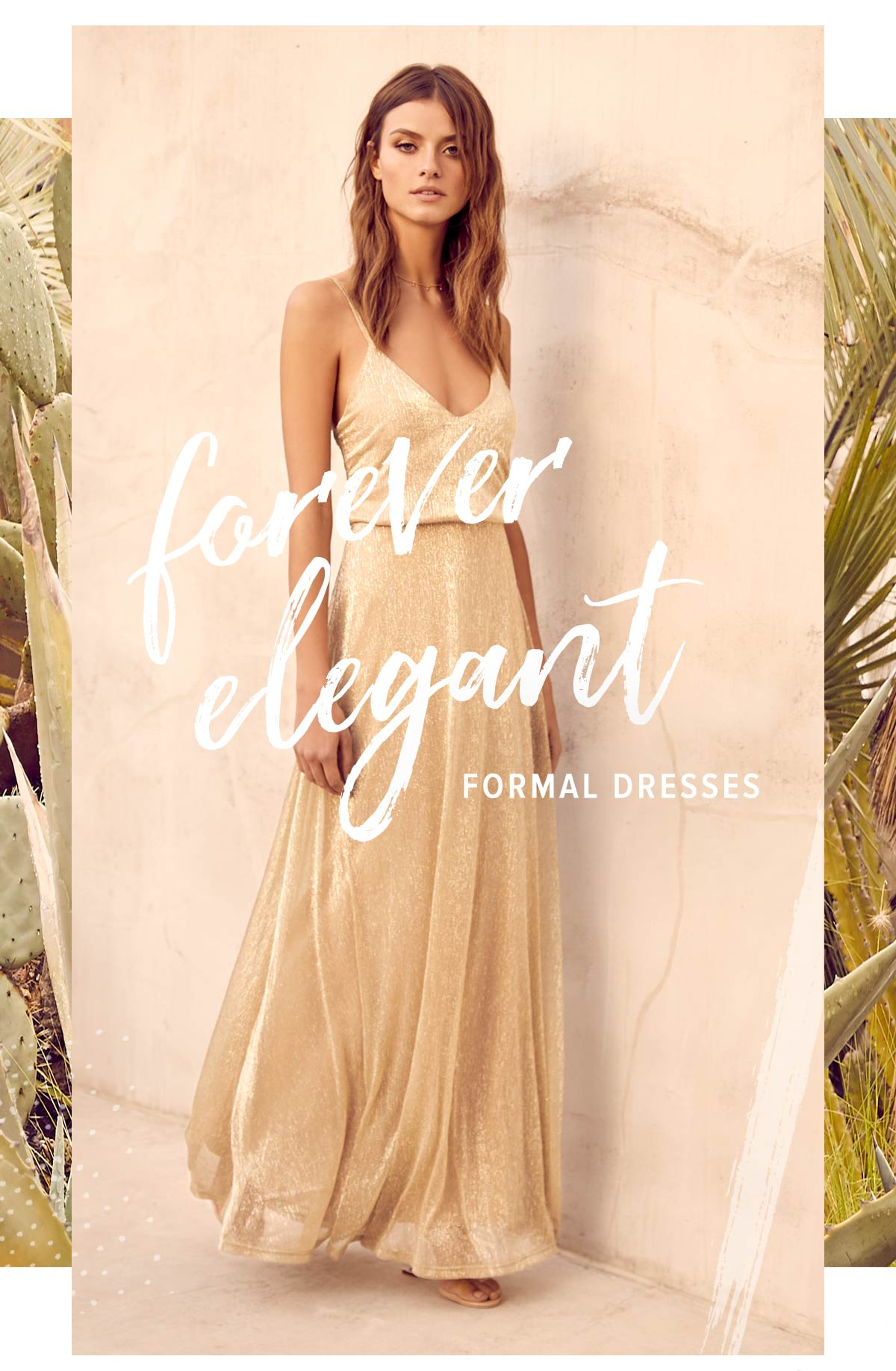 Shop Cute and Classy Formal, Maxis, and Party Dresses.