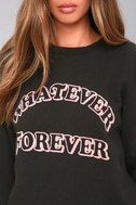 Junk Food Whatever Forever Washed Black Sweatshirt 4