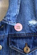 Tres Rose Pink Pin 2
